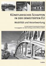 Künstlerisches Schaffen in der erweiterten EU. Mobilität und Verantwortung
